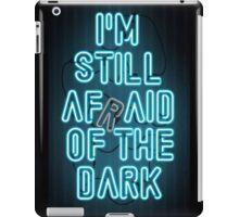 I'm Still Afraid of the Dark iPad Case/Skin