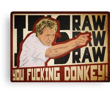 You fucking donkey! Canvas Print