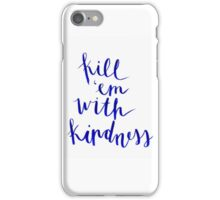 Kill 'em With Kindness | Modern Calligraphy iPhone Case/Skin