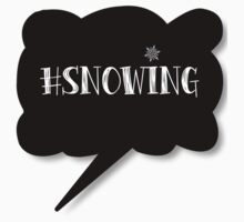 Hashtag Snowing Baby Tee