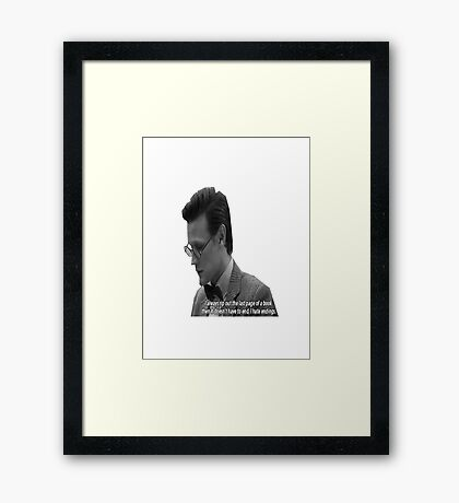 """Doctor Who - """"I always rip out the last page of a book, then it doesn't have to end. I hate endings."""" Framed Print"""