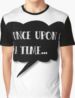 Once Upon a Time... Graphic T-Shirt