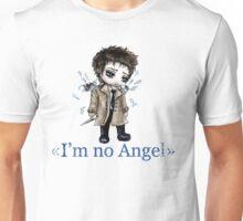 I'm no Angel Unisex T-Shirt
