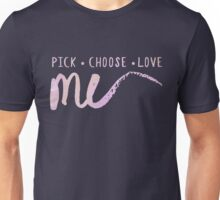 Pick •  Choose •  Love ME (v2 - pink) Unisex T-Shirt