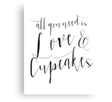 All you need is love and cupcakes Metal Print