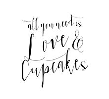 All you need is love and cupcakes Photographic Print