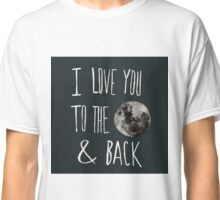 Love You to the Moon Classic T-Shirt