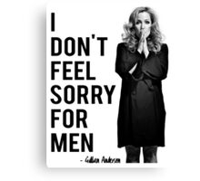 I don't feel sorry for men. Canvas Print