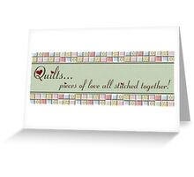 Quilting Pieces of Love! Greeting Card
