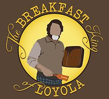The Breakfast King of Loyola (FARGO) by baridesign