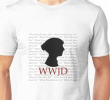 What Would Jane Do Unisex T-Shirt