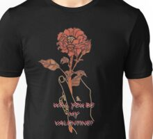 Be My Valentine! Unisex T-Shirt