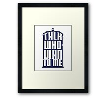 Talk Whovian to me - Dr Who Framed Print
