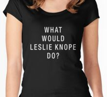 What Would Leslie Knope Do? (White on Black) Women's Fitted Scoop T-Shirt