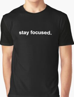 stay focused white on black Graphic T-Shirt