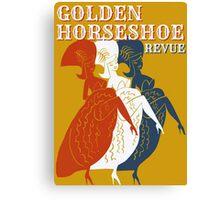 Golden Horseshoe Revue Attraction Poster Canvas Print