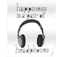 Happiness is a pair of Headphones Poster