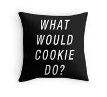 What Would Cookie Do? (White on Black) Throw Pillow