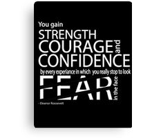 STRENGTH COURAGE CONFIDENCE Canvas Print