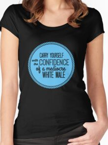confidence of a mediocre white male Women's Fitted Scoop T-Shirt