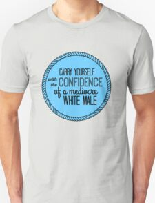 confidence of a mediocre white male T-Shirt