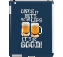 Once it hits your lips, it's so GOOD! (OLD SCHOOL) iPad Case/Skin