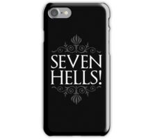 Seven Hells! (GAME OF THRONES) iPhone Case/Skin