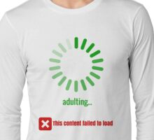 I don't know how to adult - green Long Sleeve T-Shirt