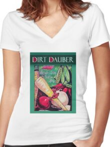 Dirt Dauber--A name gardeners can wear proudly Women's Fitted V-Neck T-Shirt