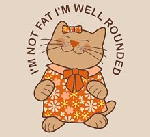 I'm Not Fat I'm Well Rounded, Cat Womens Fitted T-Shirt