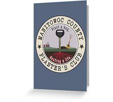 "Manitowoc County ""Plant a key, destroy a life."" (MAKING A MURDERER) Greeting Card"
