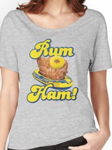 Rum Ham! (ALWAYS SUNNY) Women's Relaxed Fit T-Shirt