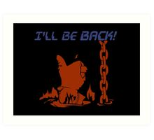 Quotes and quips - I'll be back Art Print