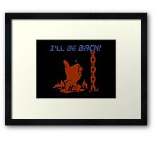 Quotes and quips - I'll be back Framed Print