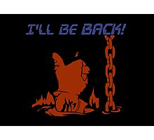 Quotes and quips - I'll be back Photographic Print
