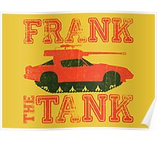 Frank The Tank (OLD SCHOOL) Poster
