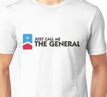 Just call me the General Unisex T-Shirt