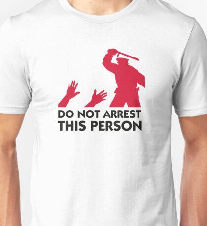 Please do not arrest this person Unisex T-Shirt