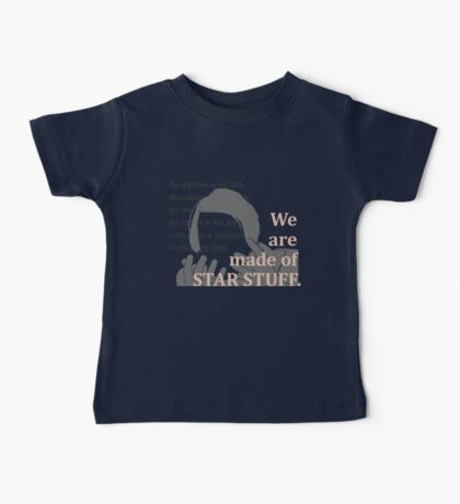 Quotes and quips - we are made of star stuff Baby Tee
