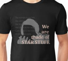 Quotes and quips - we are made of star stuff Unisex T-Shirt