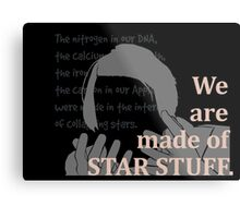 Quotes and quips - we are made of star stuff Metal Print