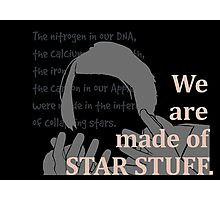 Quotes and quips - we are made of star stuff Photographic Print