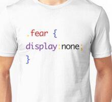 Show No Fear Unisex T-Shirt
