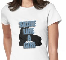 Skate Like A Girl Womens Fitted T-Shirt