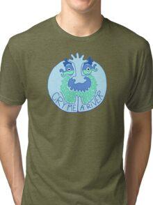 Cry me a River Tri-blend T-Shirt