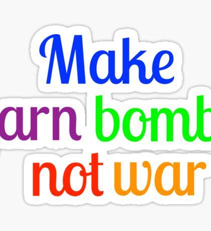Make yarn bombs, not war Sticker