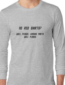 No Red Shirts? Long Sleeve T-Shirt