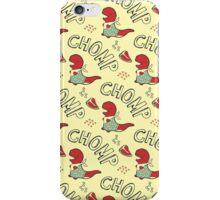 Chomp! Chomp! iPhone Case/Skin