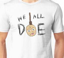 we all die lbsb Unisex T-Shirt
