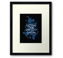 We're All Stories In The End, Just Make It A Good One Framed Print